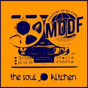 Ministry of Da Funk - The Soul Kitchen [MODF Records]