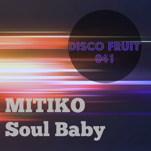 Mitiko - Soul Baby [Disco Fruit]