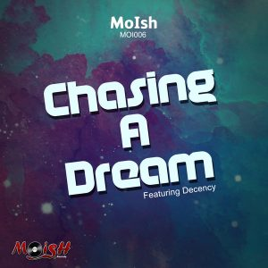 MoIsh - Chasing a Dream [MoIsh Records]