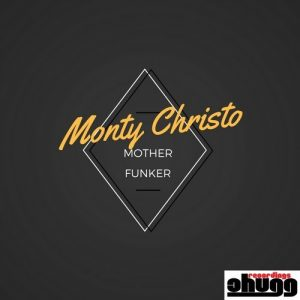 Monty Christo - Motherfunker [Chugg Recordings]