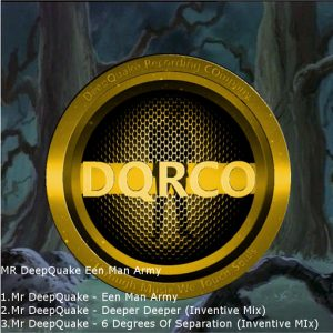 Mr DeepQuake - Een Man Army [DeepQuake Recording Company]