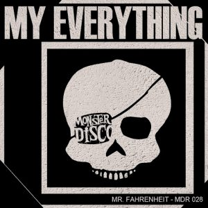 Mr. Fahrenheit - My Everything [Monster Disco Records]