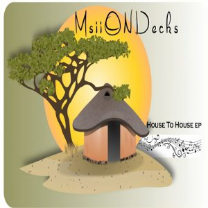 MsiiONDecks - House To House EP [Soot Muzikk]