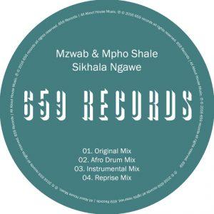 Mzwab & Mpho Shale - Sikhala Ngawe [659]