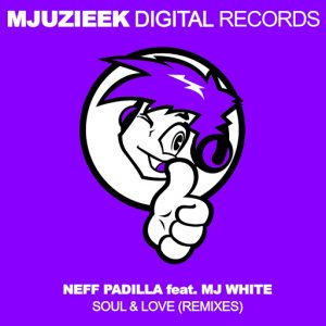 Nef Padilla - Soul & Love (Remixes) [Mjuzieek Digital]