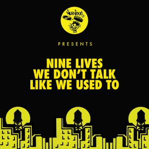 Nine Lives - We Don't Talk Like We Used To [Nurvous Records]