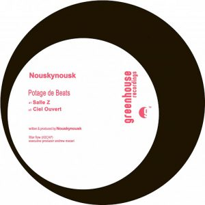 Nouskynousk - Potage de beats [Greenhouse Recordings]