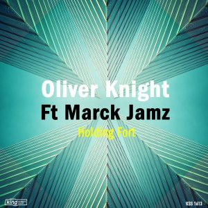 Oliver Knight feat. Marck Jamz - Holding Fort [King Street]