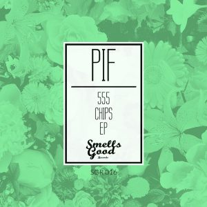 PIF - 555 Chips EP [Smells Good Records]