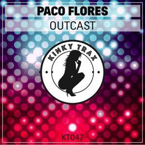 Paco Flores - Outcast [Kinky Trax]