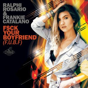 Ralphi Rosario - F$ck Your Boyfriend (FUBF) [Carrillo Music LLC]