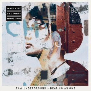 Raw Underground - Beating as One [Inner City Records]