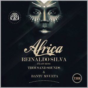 Reinaldo Silva Feat. Thousand Sounds & Bantu Mvueta - Africa [Tainted House]
