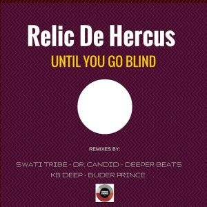 Relic De Hercus - Until You Go Blind [Buder Prince Digital]