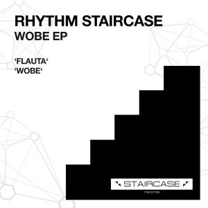 Rhythm Staircase - Wobe EP [Staircase records]