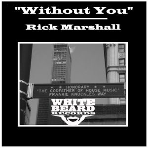 Rick Marshall - Without You [Whitebeard Records]