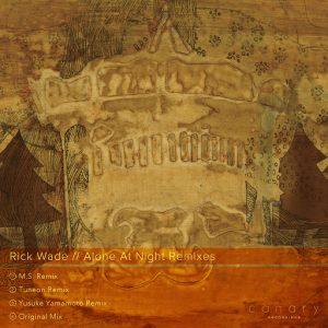 Rick Wade - Alone At Night Remixes [Canary Recordings]