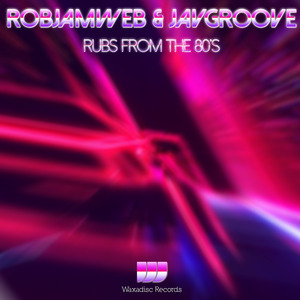 RobJamWeb & JavGroove - Rubs From the 80's [Waxadisc Records]