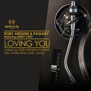 Roby Arduini & Pagany feat. Jenny Cruz - Loving You (Remixes) [Stereocity]