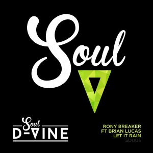 Rony Breaker (feat. Brian Lucas) - Let It Rain [Soul D-Vine]