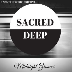 Sacred Deep - Midnight Grooves [Sacred Records]