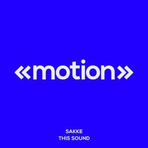 Sakke - This Sound [motion]