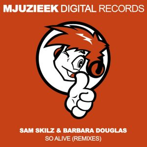 Sam Skilz - So Alive (Remixes) [Mjuzieek Digital]