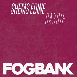 Shems Edine - Cassie [Fogbank]