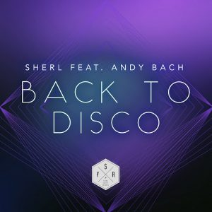 Sherl feat. Andy Bach - Back to Disco [Young Society Records]