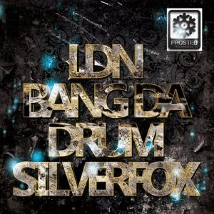 Silverfox - LDN Bang Da Drum [Frosted Recordings]