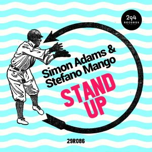 Simon Adams & Stefano Mango - Stand Up [294 Records]