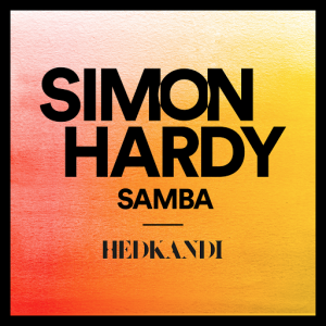 Simon Hardy - Samba (Sunset Mix) [Hed Kandi Records]