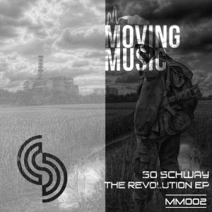 So Schway - The Revolution EP [Moving Music]