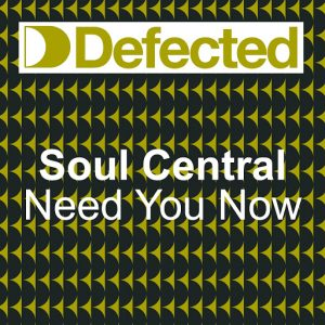 Soul Central - Need U Now [Defected]