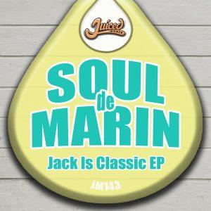 Soul de Marin - Jack Is Classic EP [Juiced Music]