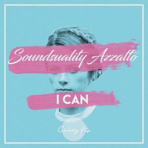 Soundsuality & Azzalto - I Can [Candy Flip]
