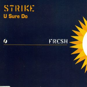 Strike - U Sure Do [Fresh UK]