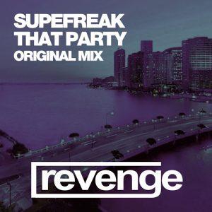 Superfreak - That Party [Revenge Music]