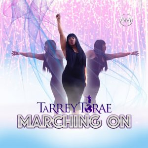 Tarrey Torae - Marching On [Altra Music Inc]