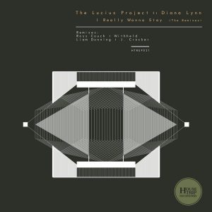 The Lucius Project feat. Diana Lynn - I Really Wanna Stay [House Trip Recordings]
