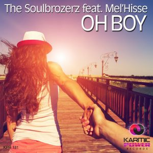 The Soulbrozerz feat. Mel'Hisse - Oh Boy [Karmic Power Records]