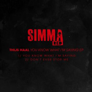 Thijs Haal - You Know What I'm Saying EP [Simma Red]