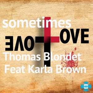 Thomas Blondet feat.Karla Brown - Sometimes Love [SOUNDMEN On WAX]