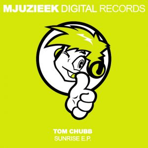 Tom Chubb - Sunrise E.P. [Mjuzieek Digital]