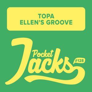 Topa - Ellen's Groove [Pocket Jacks Trax]