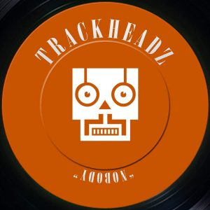 Trackheadz - Nobody [Trackheadz]