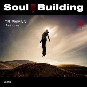 Tripmann - Rise 12 Inch [SoulBuilding]