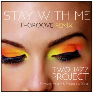 Two Jazz Project - Stay With Me T-Groove Remix [LAD Publishing]