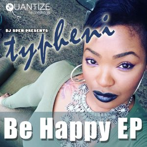 Typheni - Be Happy EP [Quantize Recordings]