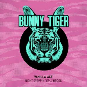 Vanilla Ace - Night Steppin' EP [Bunny Tiger]